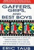 Gaffers Grips and Best Boys